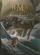 H.M.S. - His Majesty's Ship -1b- Les naufragés de la Miranda