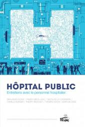 Hôpital public - Hôpital public : Entretiens avec le personnel hospitalier