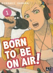 Born to be on air ! -1- Tome 1
