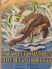 Casseboufigue -2- Les vacances fantastiques des fils de Casseboufigue