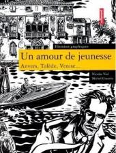 Histoires graphiques - Un amour de jeunesse - Anvers, Tolède, Venise...