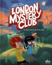 London Mystery Club -1- Le loup-garou de Hyde Park