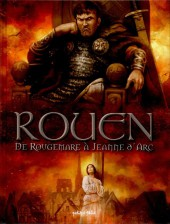 Rouen -2- De Rougemare à Jeanne d'Arc