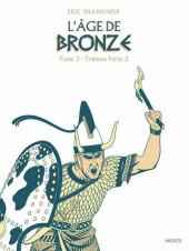 L'Âge de bronze -32a2016- Trahison partie 2
