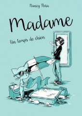Madame (Peña) -2- Un temps de chien