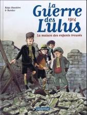La guerre des Lulus -1a2014- 1914 - La maison des enfants trouvés