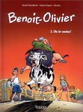 L'incroyable Histoire de Benoit-Olivier -3- Oh la vache !