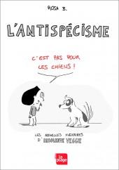 Insolente Veggie -2- L'antispécisme c'est pas pour les chiens !