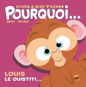Pourquoi... (Collection Pourquoi...) - Louis, Le Ouistiti...