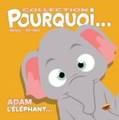 Pourquoi... (Collection Pourquoi...) - Adam, L'Éléphant...