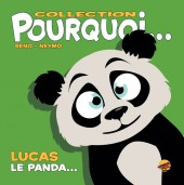 Pourquoi... (Collection Pourquoi...) - Lucas, Le Panda...