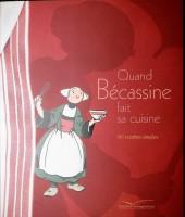 Bécassine (autres) - Quand Bécassine fait sa cuisine - 40 recettes simples