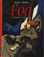 Fog (Seiter/Bonin) -5- La mémoire volée