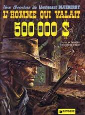 Blueberry -14a74- L'homme qui valait 500 000 $