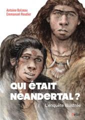 (AUT) Roudier - Qui était Néandertal ? L'enquête illustrée
