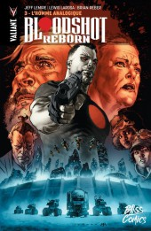 Bloodshot Reborn -3- L'Homme analogique