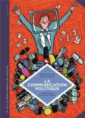 La petite Bédéthèque des Savoirs -14- La Communication politique - L'Art de séduire pour convaincre