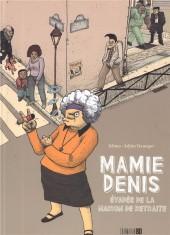 Mamie Denis - Mamie Denis : Évadée de la Maison de Retraite