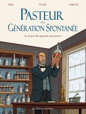 Pasteur et la génération spontanée - Pasteur et la génération Spontanée