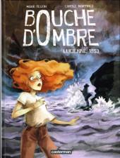 Bouche d'Ombre -3- Lucienne 1853