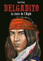 Delgadito -1TL- Le choix de l'Aigle