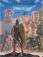 Les fils de Guillaume -2- Le retour du Croisé