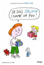 Les petits tracas de Théo & Léa -2- Je suis jaloux comme un pou !