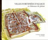 Châteaux-forts d'Alsace -2- Villes fortifiées et châteaux de plaine