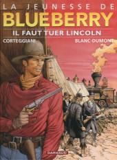 Blueberry (La Jeunesse de) -13a14- Il faut tuer Lincoln