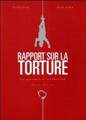 Rapport sur la torture - Rapport sur la torture - Les agissements de la CIA en Irak