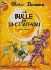 Olivier Rameau -2b1978- La bulle de si-c'était-vrai