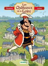 Les châteaux de la Loire - Les Châteaux de la Loire