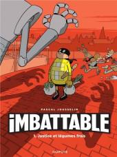 Imbattable -1- Justice et légumes frais