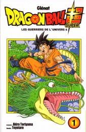 Dragon Ball Super -1- Les Guerriers de l'Univers