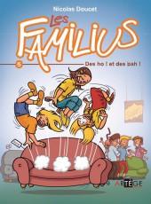 Les familius -5- Des ho ! et des bah !