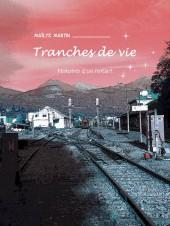 Tranches de vie (Martin) - Histoires d'un instant