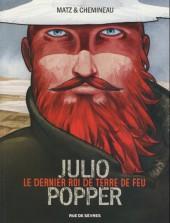 Julio Popper : Le dernier roi de Terre de Feu -a16- Julio popper : le dernier roi de terre de feu