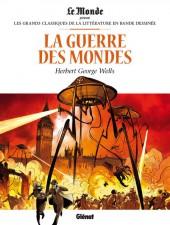 Les grands Classiques de la littérature en bande dessinée (Glénat/Le Monde) -7- La Guerre des Mondes