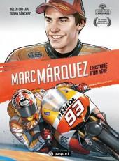 Marc Márquez - L'histoire d'un rêve - Marc Márquez - l'histoire d'un rêve
