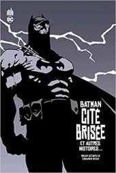 Batman : Cité Brisée et autres histoires... - Cité Brisée et autres histoires...