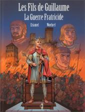 Les fils de Guillaume -3- La Guerre Fraticide