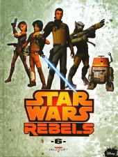 Star Wars - Rebels -6- Tome 6