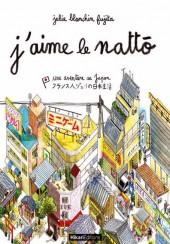 (AUT) Blanchin - J'aime le Nattô : Une Aventure au Japon