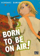 Born to be on air ! -3- Tome 3
