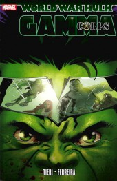 World War Hulk: Gamma Corps (2007) -INT- World War Hulk: Gamma Corps