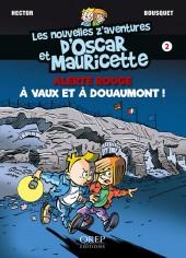 Oscar et Mauricette (Les Nouvelles z'aventures d') -2- Alerte rouge à Vaux et à Douaumont