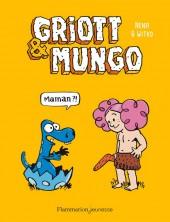 Griott & Mungo -1- Maman ?!