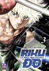 Riku-do - La rage aux poings -3- Tome 3