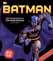 (DOC) DC Comics (en anglais) - Batman: The Ultimate Guide to the Dark Knight