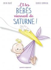 ... Et les bébés viennent de Saturne !